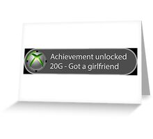 Achievement Unlocked - 20G Got a girlfriend Greeting Card