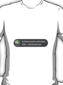 Achievement Unlocked - 20G Left bedroom T-Shirt