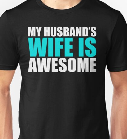 My Husband's Wife Is Awesome Funny Text Sentence Unisex T-Shirt