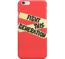 Fight this Generation iPhone Case/Skin