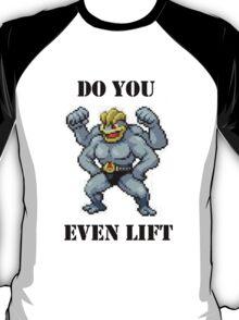 Do You Even Lift Machamp? T-Shirt