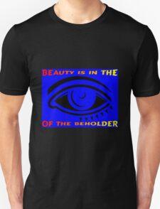 beauty in the eye T-Shirt