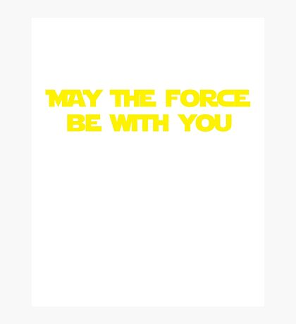 """Star Wars: """"May the Force Be with You Photographic Print"""