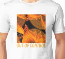 OUT OF CONTROL Unisex T-Shirt