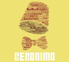 Geronimo - 11th Doctor's Quote - Doctor Who Baby Tee