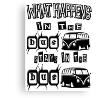 What happens in the VW BUS stays Canvas Print