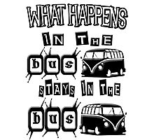 What happens in the VW BUS stays Photographic Print