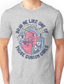 DRAW ME LIKE ONE OF THOSE CUBISM GIRLS Unisex T-Shirt