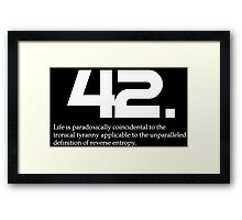 The meaning of life is 42 Framed Print