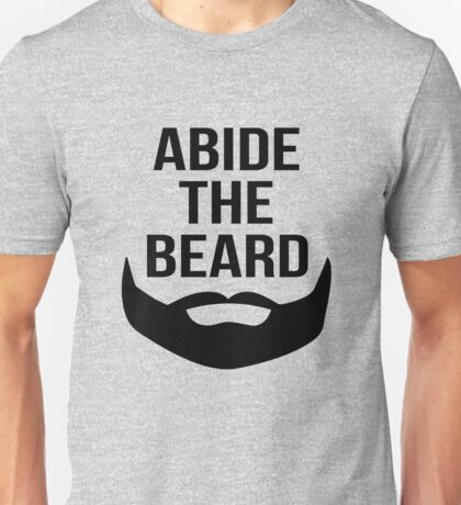 Abide the beard Unisex T-Shirt