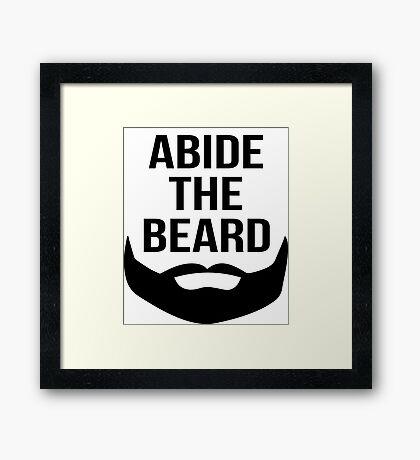 Abide the beard Framed Print