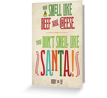 Buddy the Elf - You Don't Smell Like Santa! Greeting Card