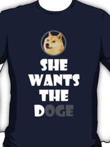 She wants the Doge T-Shirt