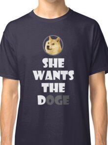 She wants the Doge Classic T-Shirt