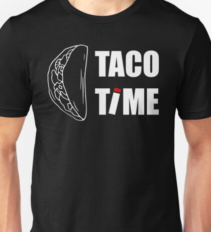 Taco Time Sentence Text Mexican Fast Junk Spicy Wrap Food Unisex T-Shirt