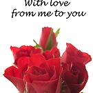 With love from me to you - Valentine card by Sandra O'Connor