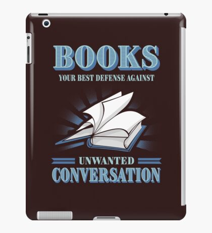 Book, your best defense against unwanted coversation iPad Case/Skin