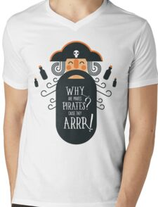 Why Are Pirates ? Mens V-Neck T-Shirt