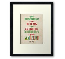 Buddy the Elf - And then...we'll snuggle Framed Print