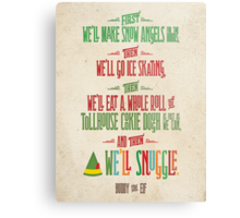 Buddy the Elf - And then...we'll snuggle Metal Print