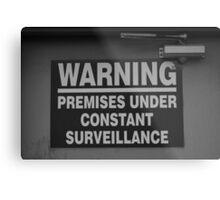 Constant Surveillance - B&W Metal Print