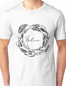 Just Believe Unisex T-Shirt