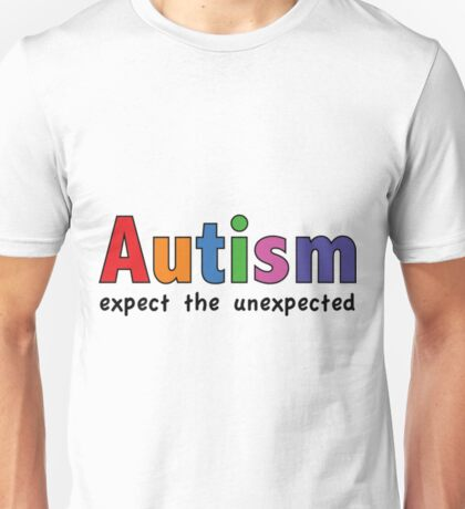 Autism Expect The Unexpected- Autism Tee Shirts Unisex T-Shirt