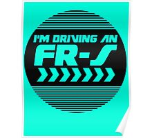 I'm driving an FR-S Poster
