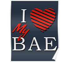 I Love (Heart) My Bae Poster