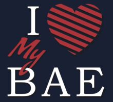 I Love (Heart) My Bae by GalaxyTees