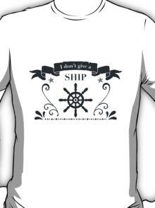 I don't give a ship T-Shirt