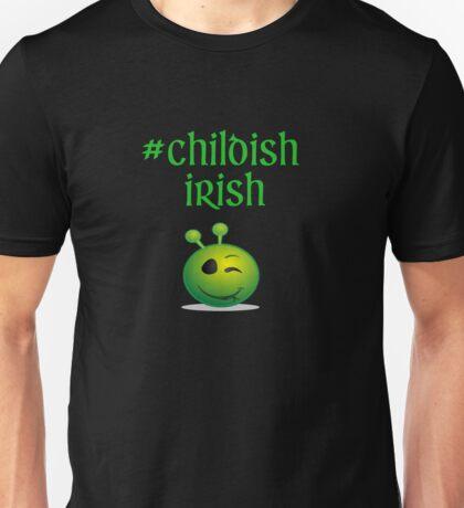 Childish Irish -fun take on the mischievous Irish personality  Unisex T-Shirt