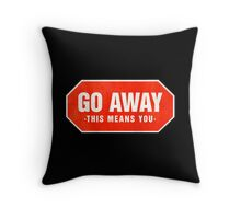 Grunge 'Go Away - This Means You' (red sign) Throw Pillow