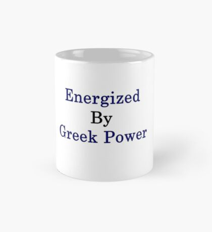 Energized By Greek Power  Mug