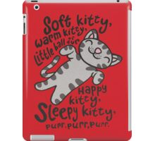 Soft Kitty, Warm Kitty iPad Case/Skin