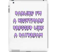 Nightmare Dressed Like a Daydream iPad Case/Skin