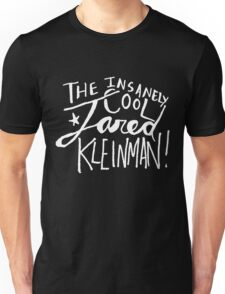 the insanely cool jared kleinman (w/b) Unisex T-Shirt
