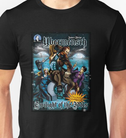 Ubermensch twilight of the Idols Unisex T-Shirt