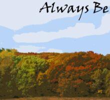 Always Be Thankful Motivational Autumn Landscape Sticker