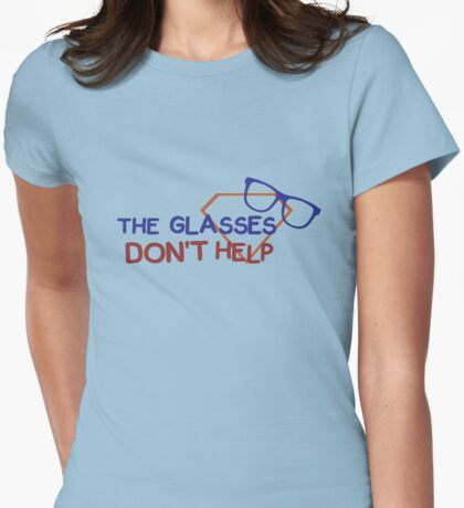 The glasses don't help!  Womens Fitted T-Shirt