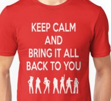 Keep Calm and Bring It All Back To You (S Club 7) Unisex T-Shirt