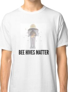Bee Hives Matter Classic T-Shirt