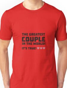 Greatest Couple in the world  R5rz0 Unisex T-Shirt