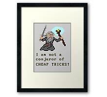 I am not a conjuror of CHEAP TRICKS! Framed Print