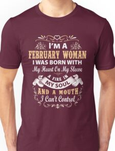 I am a February Woman I was born with my heart on my sleeve Unisex T-Shirt