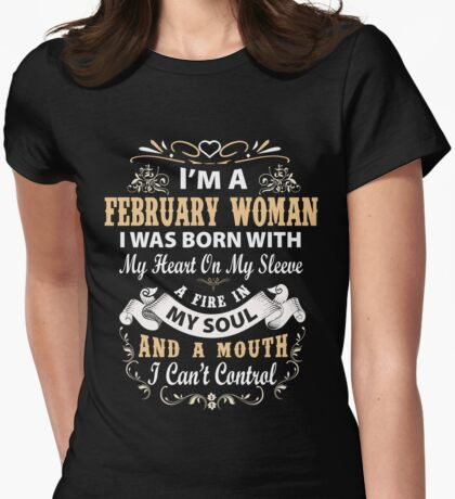 I am a February Woman I was born with my heart on my sleeve Womens Fitted T-Shirt
