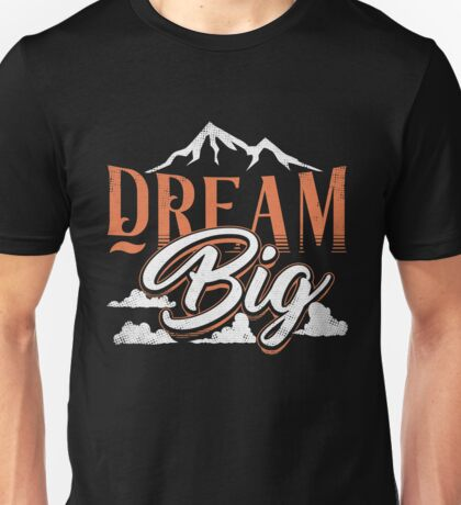 Dream Big T-shirts Full-Time Dreamer With Vivid Imagination Unisex T-Shirt