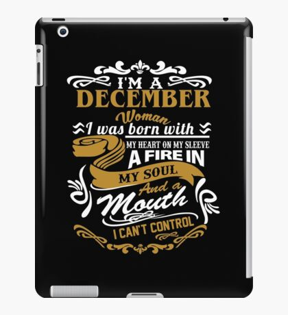 I am a December Woman I was born with my heart on my sleeve iPad Case/Skin