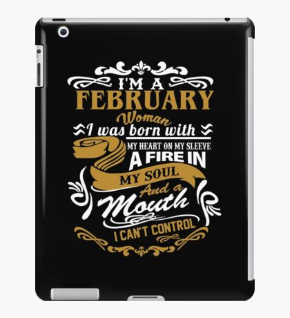 I am a February Woman I was born with my heart on my sleeve iPad Case/Skin