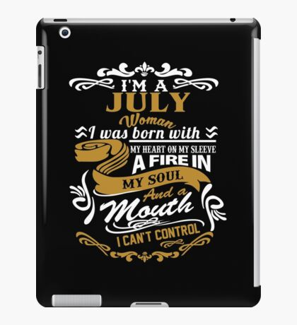 I am a July Woman I was born with my heart on my sleeve iPad Case/Skin